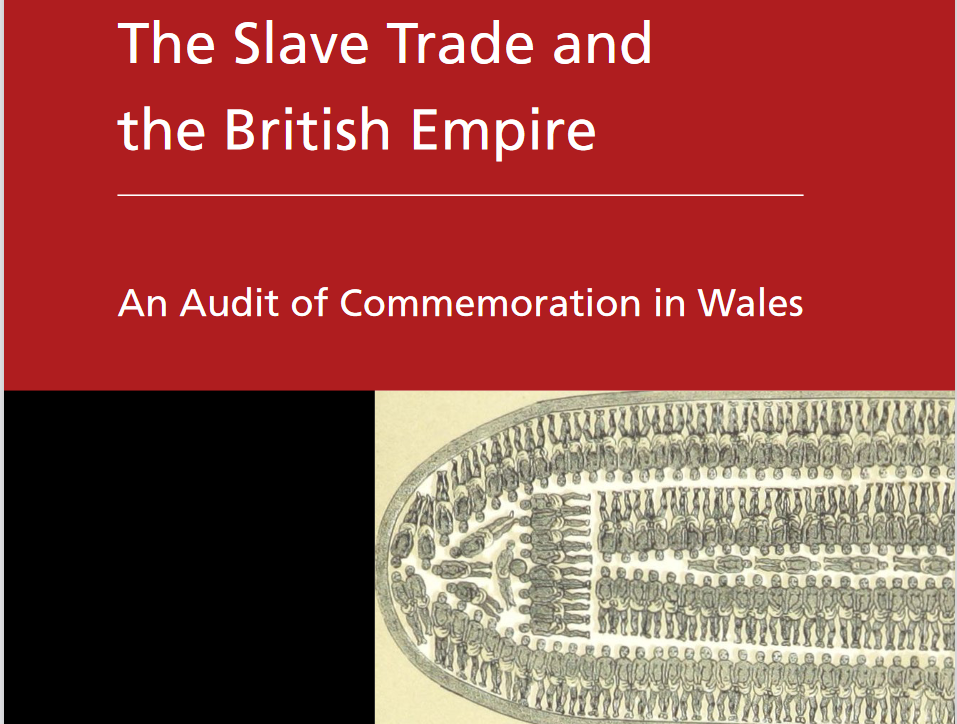 The Slave Trade and the British Empire; An Audit of Commemoration in Wales